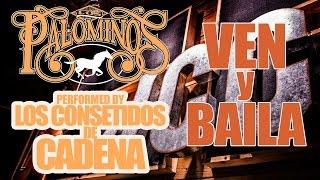 Ven Y Baila (Palominos) Los Concentidos De Cadena
