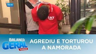 Homem é preso após agredir e torturar namorada