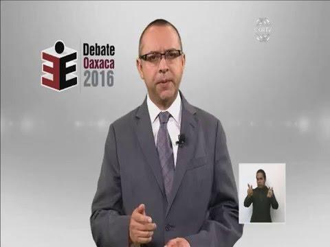 Primer debate de los Candidatos a Gobernador de Oaxaca #DebateOaxaca2016
