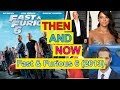 Fast & Furious 6 Actor & Actress Then And Now   Before And After   Movies And Real Names   2013 2017