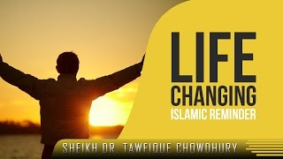 Life Changing Islamic Reminder? Emotional ? by Sheikh Dr. Tawfique Chowdhury ? TDR Production
