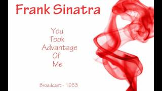 Watch Frank Sinatra You Took Advantage Of Me video