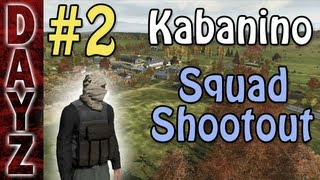 DayZ Kabanino Squad Shootout - Part 2