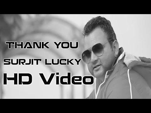 New Punjabi Songs - Punjabi Music Videos - Thank You - Surjit Lucky video