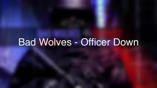 Download Lagu Bad Wolves - Officer Down LYRICS Gratis STAFABAND