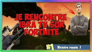 ESCOUADE AVEC IBRA TV -Fortnite Battle Royale-