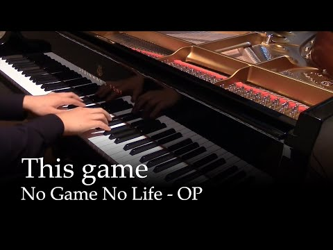 This Game (full ver.) - No Game No Life OP [piano]