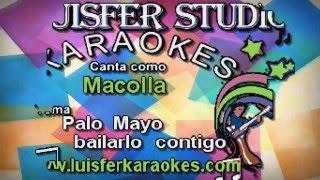Macolla - Palo Mayo  bailarlo contigo - Karaoke demo 2016