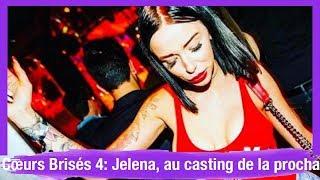 La Villa des Cœurs Brisés 4: Jelena, au casting de la prochaine saison ?