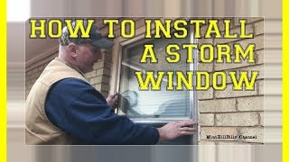 How To Install a STORM WINDOW - QUICK and EASY