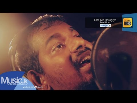 Oba Ma Haragiya - Renditions - Www.music.lk video