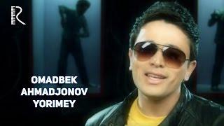 Omadbek Ahmadjonov - Yorimey   Омадбек Ахмаджонов - Ёримей