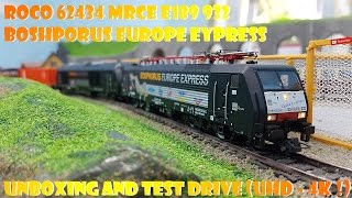 ROCO 62434 MRCE E189 932 Bosphorus Europe Express UNBOXING AND TEST DRIVE (UHD - 4K !)