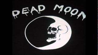 Watch Dead Moon Claim To Fame video