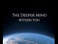 The Deeper Mind Within You Spirituality And Truth mp3