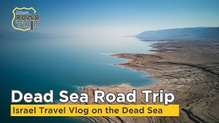 Dead Sea Road Trip in Israel