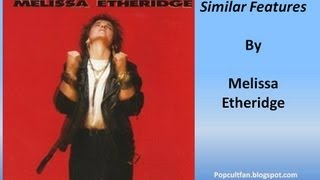 Watch Melissa Etheridge Similar Features video