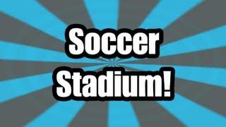 Minecraft Build: Soccer Stadium!