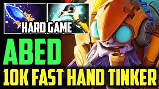 Abed - First 10k Fast Hand Tinker | Hard Game Pro Gameplay Dota 2