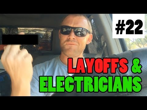 Ep 22 - Layoffs & Electricians