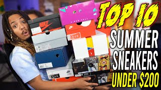 TOP 10 SNEAKERS FOR SUMMER UNDER $200 IN 2019 !!!