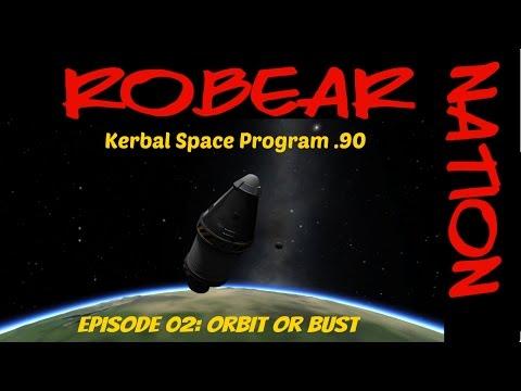 Kerbal Space Program .90 Let's Play Episode 2: Orbit or Bust