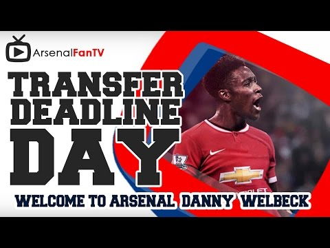 Welcome To Arsenal Danny Welbeck - Transfer Deadline Day