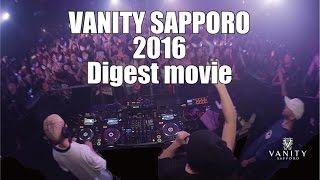 VANITY SAPPORO 2016 ダイジェストムービー!