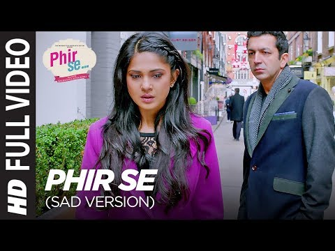 Phir Se  (Sad Version) Full Video   Nikhil Dsouza , Shreya Ghoshal   Kunal Kohli, Jennifer Winget