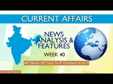 Current Affairs News Analysis & Features 40th Week (28th Sep to 4th Oct) of 2015