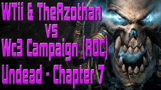 Warcraft 3: WTii & Azothan vs Wc3 ROC Undead Ep#7