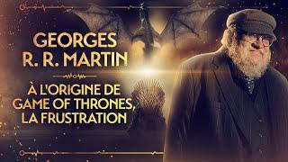 PVR #16 : GEORGE R.R. MARTIN - POURQUOI IL A ÉCRIT GAME OF THRONES