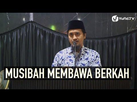 Musibah Membawa Berkah - Ustadz Abdullah Zaen, MA