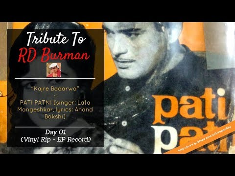 Tribute to RD Burman (DAY 01) | Kajre Badarwa Re -PATI PATNI | Lata Mangeshkar | (Vinyl Rip)