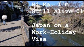 Japan on a Work Holiday Visa | Hi Ma, I'm Still Alive 01