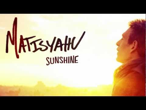 Matisyahu - Sunshine (NEW SONG)