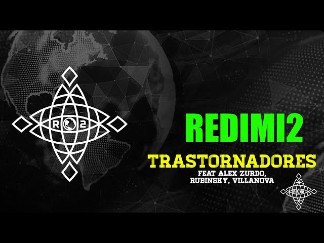 TRACK 11. TRASTORNADORES - REDIMI2 feat. ALEX ZURDO, RUBINSKY, VILLANOVA