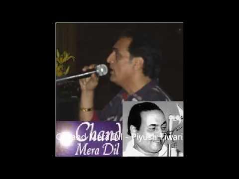 Chand Mera Dil Chandni Ho Tum - Piyush Tiwari (Mohammad Rafi...