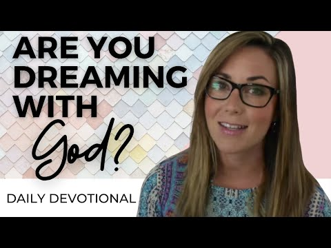 Daily Devotional for Women - Are you Dreaming with God? - Whitney Meade