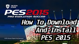 download lagu How To Download And Install Pes 2015 gratis