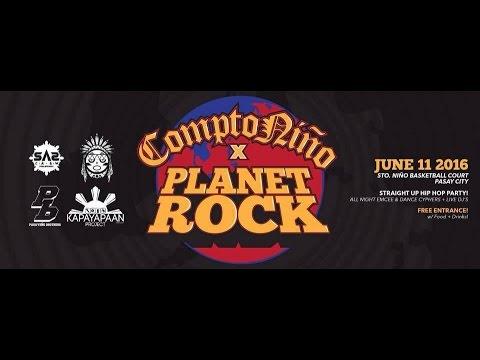 COMPTONIÑO 2016 x PLANET ROCK | SAS CREW | ZULU PINAS | PASAYEÑO BROTHERS | KAPAYAPAAN PROJECT