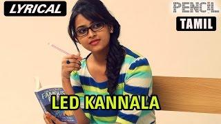 Led Kannala | Full Song with Lyrics | Pencil (Tamil)