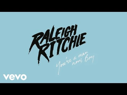 Raleigh Ritchie - Youre A Man Now Boy