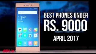 Best Phones Under Rs.9000 (April 2017) | Digit.in