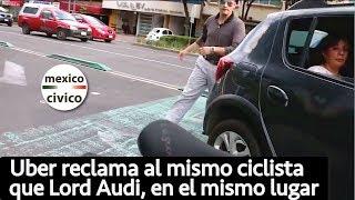 Chofer de Uber reclama al mismo ciclista que Lord Audi, en el mismo lugar [COMPLETO]