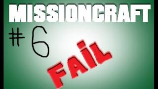 Minecraft: MissionCastle FAIL Part 6: When S*** Goes to F***