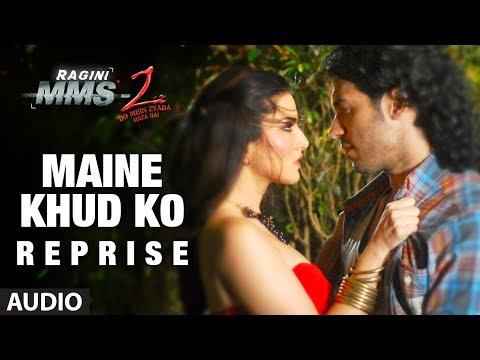 maine Khud Ko Reprise Full Song (audio) | Ragini Mms 2 | Sunny Leone video