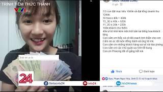THỦ ĐOẠN CHĂN DẮT SINH VIÊN VÀO ĐƯỜNG DÂY BÁN HÀNG RONG | VTV24