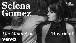 Selena Gomez - The Making of Boyfriend | Vevo Footnotes