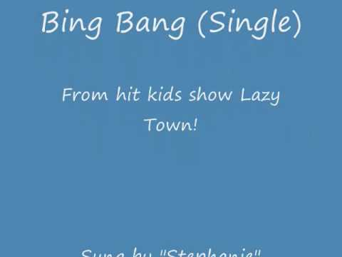 Bing Bang -stephanie From Lazy Town (pics And Lyrics) video